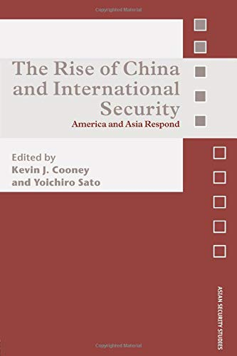 9780415558761: The Rise of China and International Security: America and Asia Respond (Asian Security Studies)