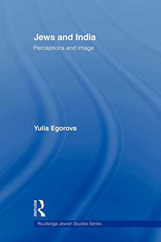 9780415558884: Jews and India: Perceptions and Image (Routledge Jewish Studies)