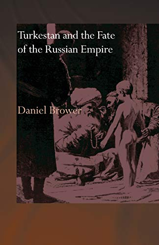 9780415558891: Turkestan and the Fate of the Russian Empire (Central Asian Studies)