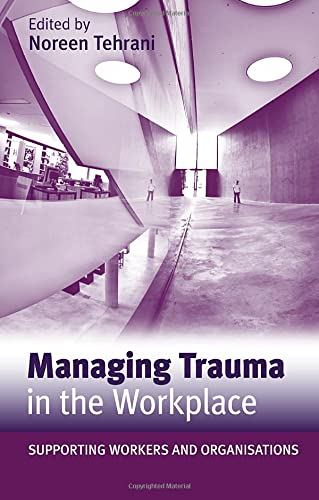 9780415558938: Managing Trauma in the Workplace: Supporting Workers and Organisations