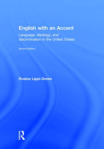 9780415559102: English with an Accent: Language, Ideology and Discrimination in the United States