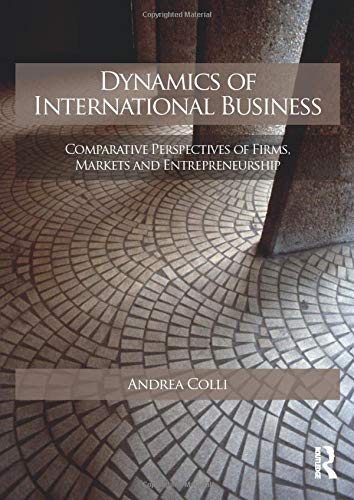 9780415559171: Dynamics of International Business: Comparative Perspectives of Firms, Markets and Entrepreneurship