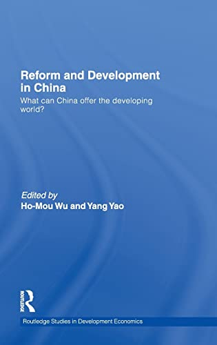 Reform and Development in China: What Can China Offer the Developing World (Routledge Studies in ...