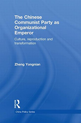 9780415559638: The Chinese Communist Party as Organizational Emperor: Culture, reproduction, and transformation (China Policy Series)