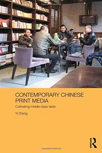 9780415559690: Contemporary Chinese Print Media: Cultivating Middle Class Taste