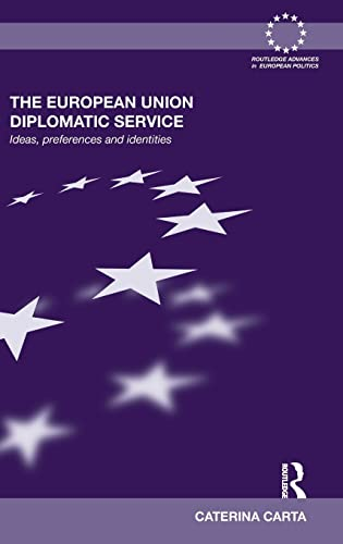 9780415559768: The European Union Diplomatic Service: Ideas, Preferences and Identities (Routledge Advances in European Politics)