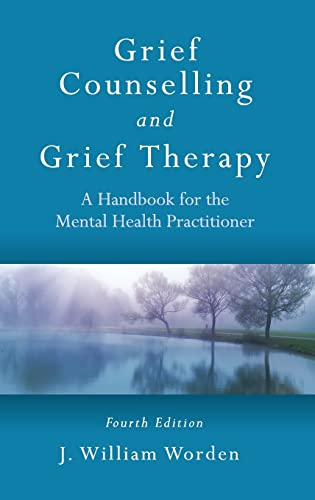 9780415559980: Grief Counselling and Grief Therapy: A Handbook for the Mental Health Practitioner, Fourth Edition