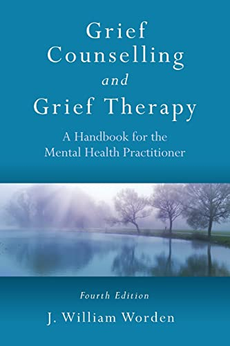 9780415559997: Grief Counselling and Grief Therapy: A Handbook for the Mental Health Practitioner, Fourth Edition