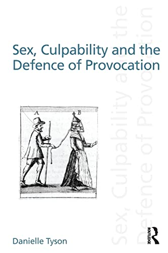 9780415560207: Sex, Culpability and the Defence of Provocation (Discourses of Law)