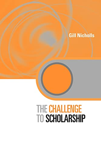 9780415560320: The Challenge to Scholarship: Rethinking Learning, Teaching and Research (Key Issues in Higher Education)