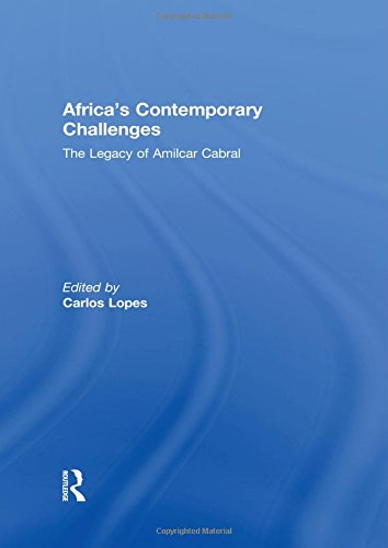 Africa's Contemporary Challenges: The Legacy of Amilcar Cabral: Lopes, Carlos