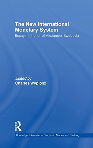 9780415560528: The New International Monetary System: Essays in Honor of Alexander Swoboda (Routledge International Studies in Money and Banking)