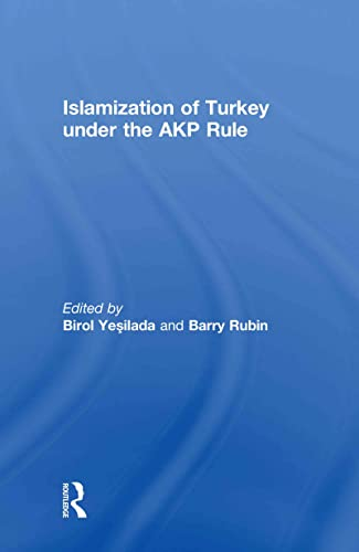 9780415560566: Islamization of Turkey under the AKP Rule