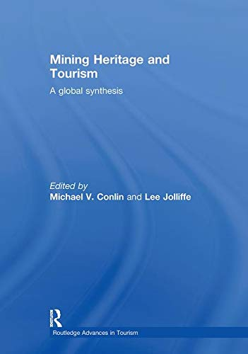9780415560900: Mining Heritage and Tourism: A Global Synthesis (Routledge Advances in Tourism)