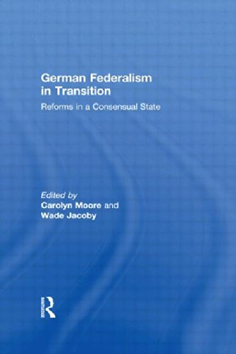 German Federalism in Transition: Reforms in a Consensual State