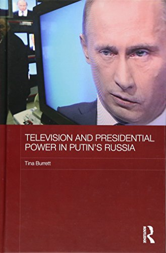 9780415561822: Television and Presidential Power in Putin's Russia (BASEES/Routledge Series on Russian and East European Studies)