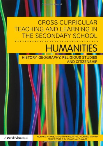 9780415561884: Cross-Curricular Teaching and Learning in the Secondary School... Humanities: History, Geography, Religious Studies and Citizenship (Cross-curricular Teaching and Learnin in the Secodary School)