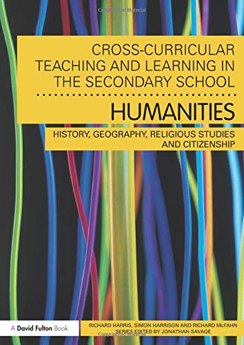 9780415561891: Cross-Curricular Teaching and Learning in the Secondary School... Humanities: History, Geography, Religious Studies and Citizenship (Cross-curricular Series)
