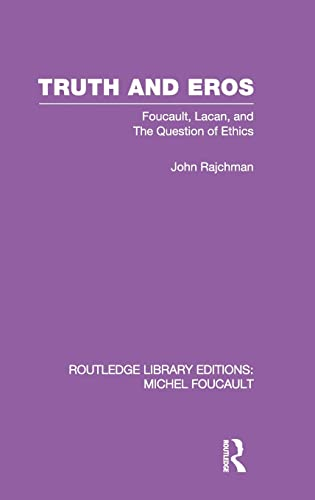 9780415562119: Truth and Eros: Foucault, Lacan and the Question of Ethics.: Volume 3 (Routledge Library Editions: Michel Foucault)