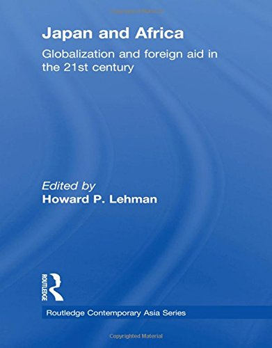 9780415562171: Japan and Africa: Globalization and Foreign Aid in the 21st Century (Routledge Contemporary Asia Series)