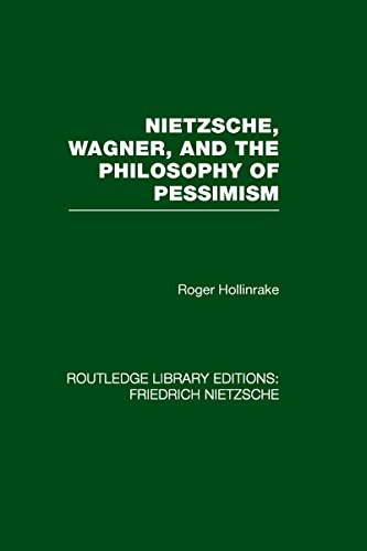 9780415562256: RLE: Friedrich Nietzsche: 6-Volume Set: Nietzsche, Wagner and the Philosophy of Pessimism (Rouledge Library Editions: Friedrich Nietzsche) (Volume 3)
