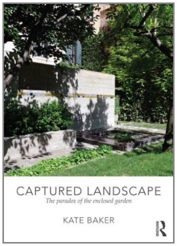 9780415562287: Captured Landscape: The Paradox of the Enclosed Garden