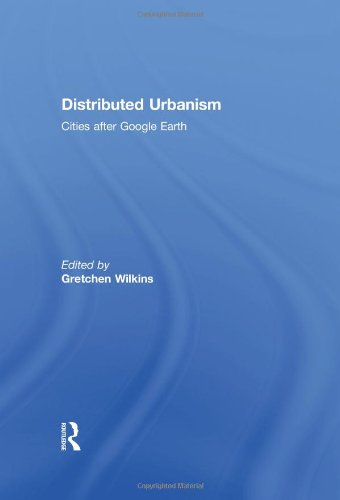 9780415562317: Distributed Urbanism: Cities After Google Earth
