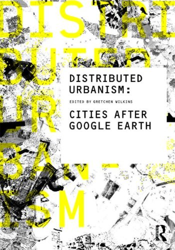 9780415562324: Distributed Urbanism: Cities After Google Earth