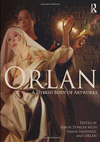 9780415562331: ORLAN: A Hybrid Body of Artworks