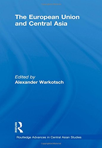 9780415562362: The European Union and Central Asia (Routledge Advances in Central Asian Studies)