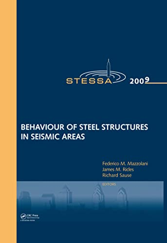 Behaviour of Steel Structures in Seismic Areas: Stessa 2009 (Mixed media product)