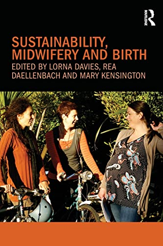 9780415563345: Sustainability, Midwifery And Birth