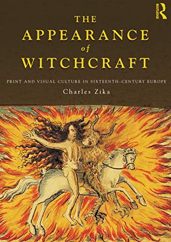9780415563550: The Appearance of Witchcraft: Print and Visual Culture in Sixteenth-Century Europe