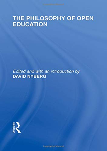 9780415563581: The Philosophy of Open Education (International Library of the Philosophy of Education Volume 15)
