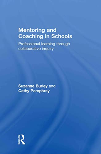 9780415563611: Mentoring and Coaching in Schools: Professional Learning through Collaborative Inquiry