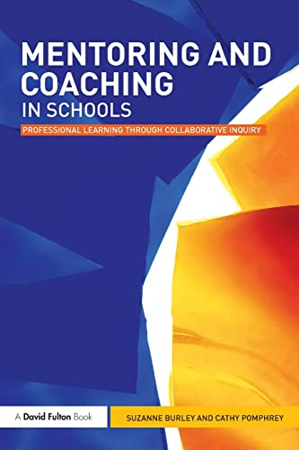 9780415563635: Mentoring and Coaching in Schools: Professional Learning through Collaborative Inquiry