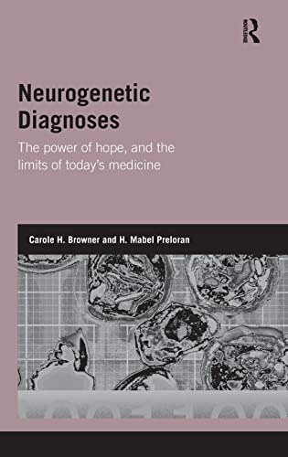 9780415563659: Neurogenetic Diagnoses: The Power of Hope and the Limits of Today's Medicine (Genetics and Society)