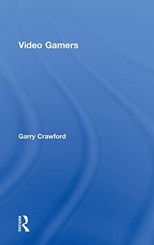 9780415563680: Video Gamers (Routledge Advances in Sociology)