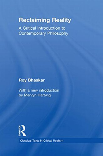 9780415563703: Reclaiming Reality: A Critical Introduction to Contemporary Philosophy (Classical Texts in Critical Realism (Routledge Critical Realism))