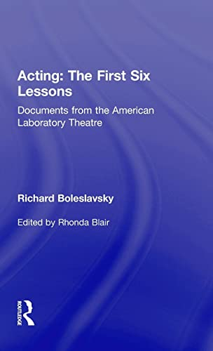 9780415563857: Acting: The First Six Lessons: Documents from the American Laboratory Theatre