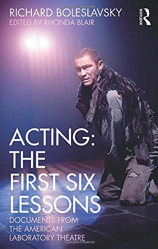 9780415563864: Acting: The First Six Lessons: Documents from the American Laboratory Theatre