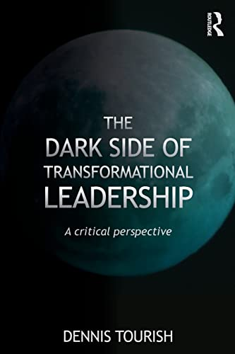 9780415564281: The Dark Side of Transformational Leadership: A Critical Perspective