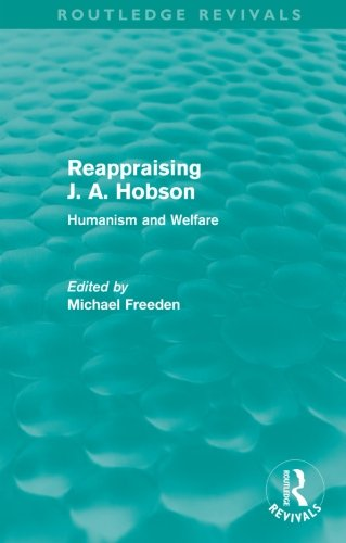 9780415564298: Reappraising J. A. Hobson (Routledge Revivals): Human and Welfare