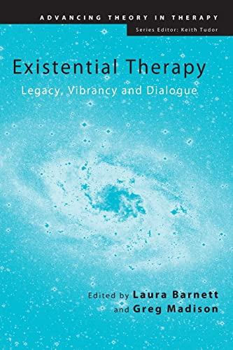 9780415564342: Existential Therapy: Legacy, Vibrancy and Dialogue (Advancing Theory in Therapy)