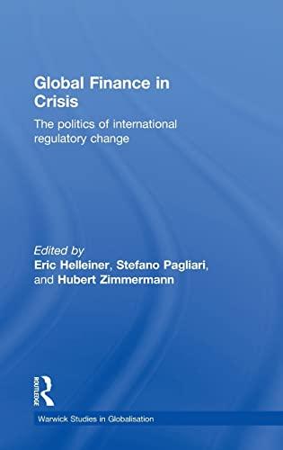 9780415564373: Global Finance in Crisis: The Politics of International Regulatory Change (Routledge Studies in Globalisation)