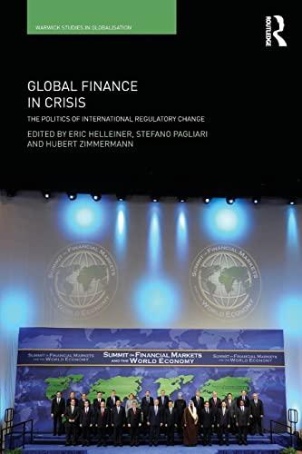 9780415564380: Global Finance in Crisis: The Politics of International Regulatory Change (Routledge Studies in Globalisation)