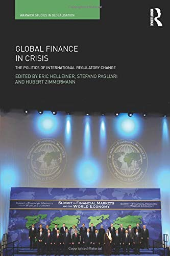 9780415564380: Global Finance in Crisis: The Politics of International Regulatory Change (Routledge Studies in Globalisation)