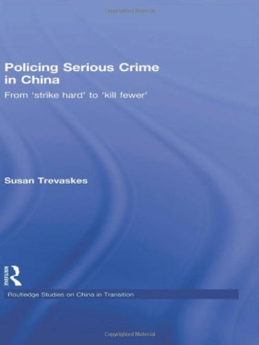 9780415564472: Policing Serious Crime in China: From 'Strike Hard' to 'Kill Fewer'
