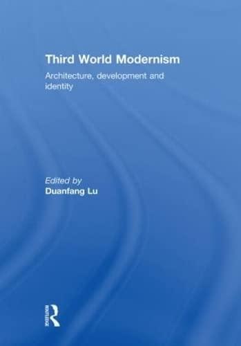 9780415564571: Third World Modernism: Architecture, Development and Identity