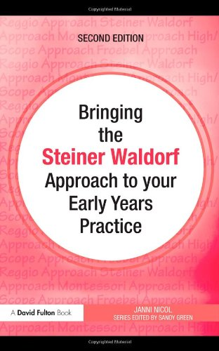 9780415565011: Bringing the Steiner Waldorf Approach to your Early Years Practice (Bringing ... to your Early Years Practice) (Volume 3)